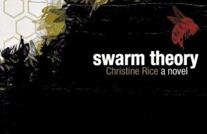 Swarm Theory, Michigan Author, Christine Rice