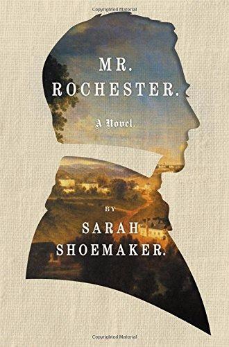 Mr. Rochester, Sarah Shoemaker, book review