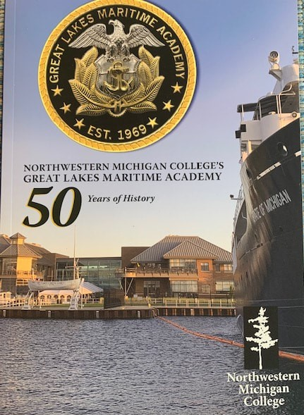 50 Years of History; NMC's Great Lakes Maritime Academy by Jerry Achenbach and Ann Swaney