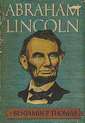 Abraham Lincoln: A Biography by Benjamin P. Thomas; Old Mission Peninsula Historical Society | Old Mission Gazette Photo