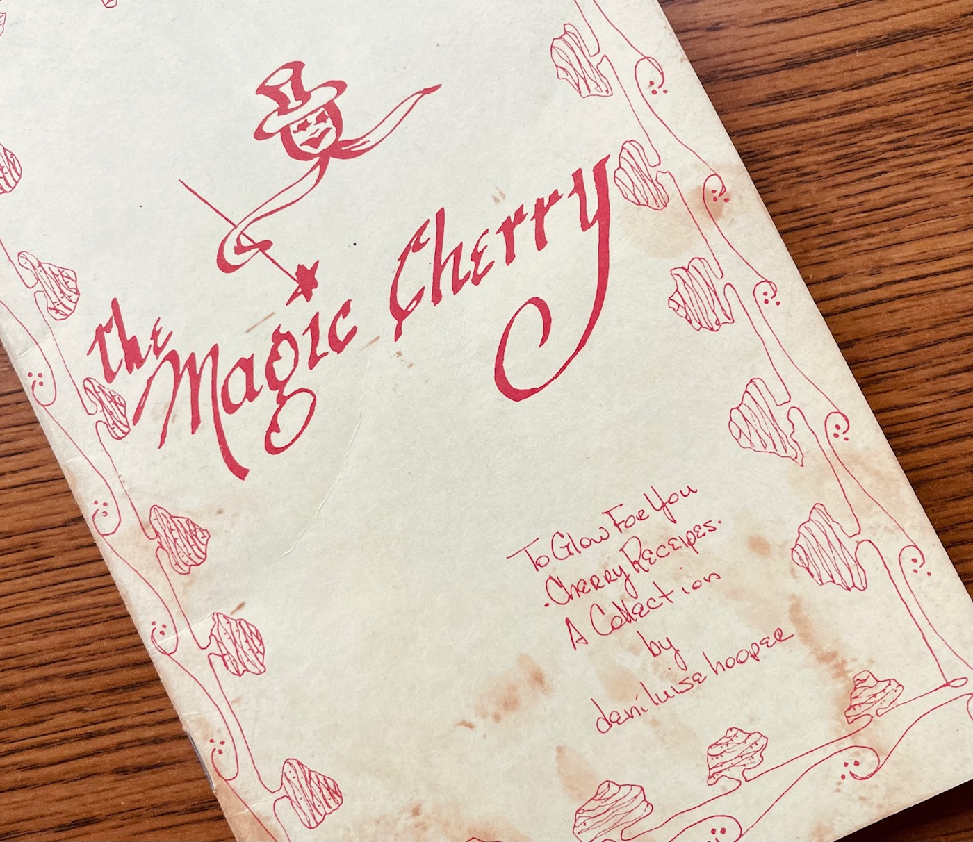 Deni Hooper's Cherry Recipe Book, The Magic Cherry   Jane Boursaw Photo